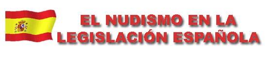 EL NUDISMO Y LA LEGISLACIÓN EN ESPAÑA